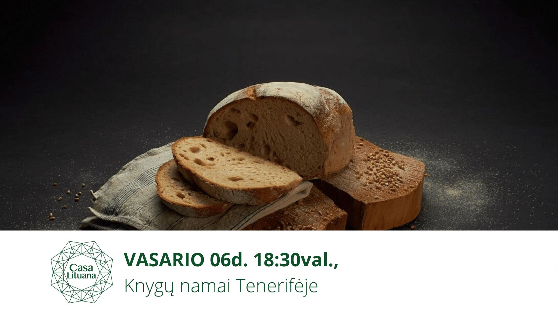 Lietuviškos duonos kepimas Renginiai Tenerifeje lietuviu bendruomene tenerifeje